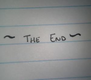 "My first ever ""the end""."
